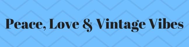 Peace, Love & Vintage Vibes.jpg